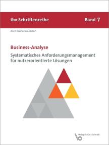 Business-Analyse: Systematisches Anforderungsmanagement für nutzerorientierte Lösungen