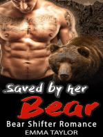 Saved By Her Bear - Bear Shifter Romance
