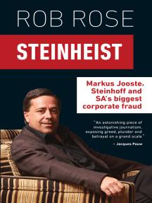Steinheist: Markus Jooste, Steinhoff & SA's biggest corporate fraud