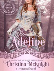Adeline: Lady Archer's Creed Series (Credo de las Damas Arqueras )
