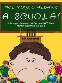 Non Voglio Andare a Scuola! Libro per Bambini – A Partire dai 7 Anni. Martín Comincia la Scuola