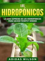 Los hidropónicos: La guia suprema de los hidroponicos para salvar tiempo y dinero: Hidropónicos / serie agrícola y jardinera