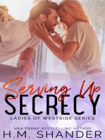 Serving Up Secrecy