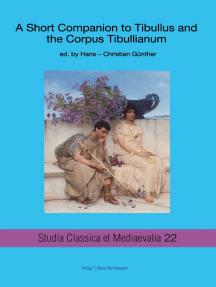 A Short Companion to Tibullus and the Corpus Tibullianum