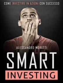Smart Investing: Come investire in azioni con successo