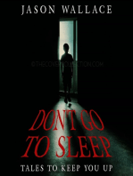 Don't Go to Sleep:Tales to Keep You UP