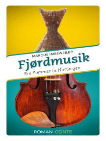 Fjordmusik: Ein Sommer in Norwegen
