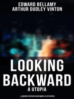 LOOKING BACKWARD (A Utopia) & LOOKING FURTHER BACKWARD (A Dystopia)