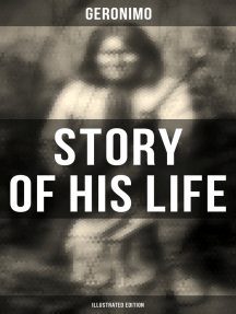 Geronimo's Story of His Life (Illustrated Edition): With Original Photos