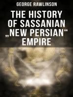 """The History of Sassanian """"New Persian"""" Empire"""