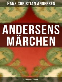 Andersens Märchen (Illustrierte Ausgabe)