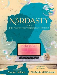 N3RDASTY: Teil 2: Die Macht von verlorenen Träumen