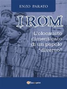 I Rom. L'Olocausto dimenticato di un popolo diverso