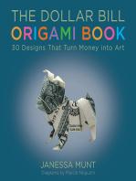 The Dollar Bill Origami Book: 30 Designs That Turn Money into Art