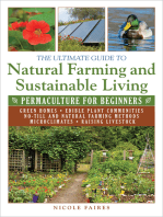 The Ultimate Guide to Natural Farming and Sustainable Living: Permaculture for Beginners