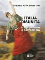 Italia Disunita tra Populismo e Sovranismo
