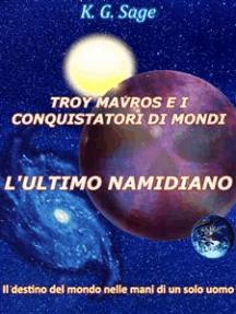 Troy Mavros e i conquistatori di mondi - L'ultimo namidiano