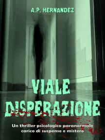 Viale Disperazione: un thriller psicologico paranormale carico di suspense e mistero
