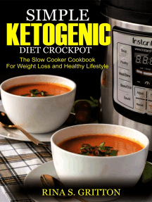 Simple Ketogenic Diet Crock Pot: The Slow Cooker Cookbook for Weight Loss and a Healthy Lifestyle