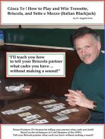 Gioca Te! How To Play and Win Tresette, Briscola, and Sette e Mezzo (Italian Blackjack)