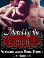 Mated by the Vampires - Paranormal Vampire MFM Menage Romance