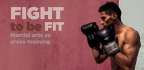 FIGHT To Be FIT
