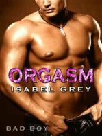 Orgasm - Bad Boy (Orgasm #1)