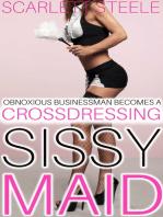 Obnoxious Businessman Becomes A Crossdressing Sissy Maid
