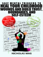 1442 Mental Triggers to Heal Your Childhood Wounds and Build Trust, Boundaries, and Self-Esteem