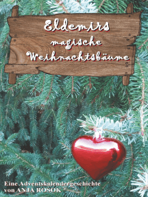 Eldemirs magische Weihnachtsbäume: Eine Adventskalendergeschichte