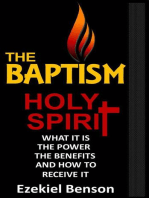The Holy Spirit Baptism - What it is, the Power, the Benefits and how to Receive It