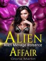 Alien Affair - Scifi Alien Menage Romance