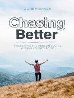 Chasing Better: Awakening the person you have always longed to be