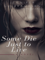 Some Die Just To Live
