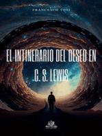 El Intinerario Del Deseo En C. S. Lewis