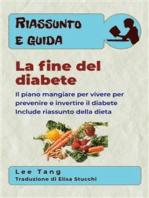 Riassunto E Guida - La Fine Del Diabete