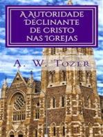 A Autoridade Declinante De Cristo Nas Igrejas
