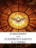O Batismo Com O Espírito Santo
