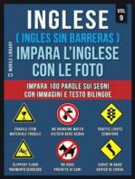 Inglese ( Ingles Sin Barreras ) Impara L'Inglese Con Le Foto (Vol 9)
