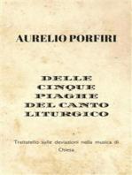 Delle cinque piaghe del canto liturgico: Trattatello sulle deviazioni nella musica di Chiesa