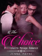 The Choice - Billionaire Menage Romance
