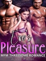 Eve's Pleasure - MFM Threesome Romance