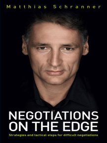 Negotiations on the Edge: Strategies and tactical steps for difficult negotiations