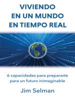 Viviendo en un mundo en tiempo real: 6 capacidades para prepararte para un futuro inimaginable