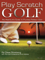 Play Scratch Golf: An Amateur's Guide to Playing Perfect Golf