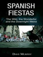 Spanish Fiestas, The Wild, the Wonderful and the Downright Weird