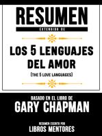 Resumen Extendido De Los 5 Lenguajes Del Amor (The 5 Love Languages) – Basado En El Libro De Gary Chapman