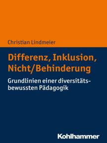 Differenz, Inklusion, Nicht/Behinderung: Grundlinien einer diversitätsbewussten Pädagogik