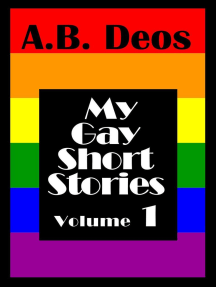 My Gay Short Stories - Volume 1: My Gay Short Stories, #1