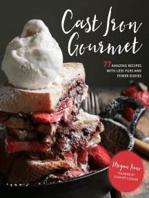 Cast Iron Gourmet: 77 Amazing Recipes with Less Fuss and Fewer Dishes